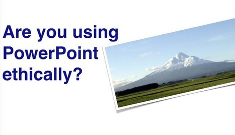 Ethical use of PowerPoint - Opinion | Visual Design and Presentation in Higher Edcuation | Scoop.it