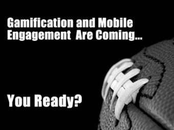 Gamification and Mobile Engagement Are Coming | Mobile (Post-PC) in Higher Education | Scoop.it