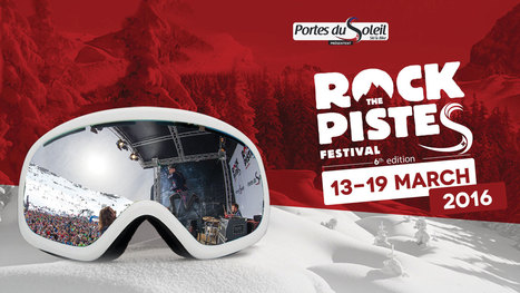 Festival Rock The Pistes - Portes du Soleil : concerts aux Portes du Soleil 13-19 March 2016 | France Festivals | Scoop.it