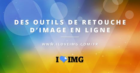 iLoveIMG : Des outils en ligne pour l'édition d'image | TICE, Web 2.0, logiciels libres | Scoop.it