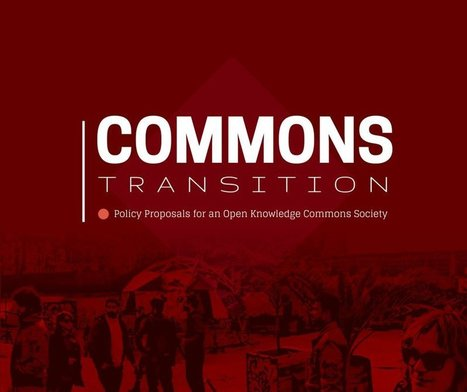 #Commons Transition: Policy Proposals for an #Open Knowledge Society | Public Datasets - Open Data - | Scoop.it