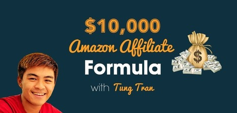 BCIS 37: $10,000 Amazon Affiliate Formula With Tung Tran | Blogging Cage | Scoop.it