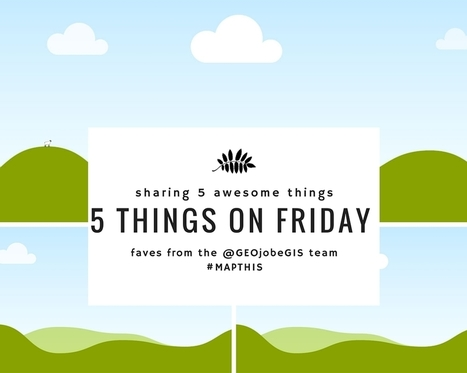 5 Things on Friday 17 - 5 Awesome, Useful WebMaps Found in ArcGIS Online - GEO Jobe | Everything is related to everything else | Scoop.it
