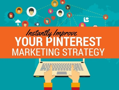 26 Tips to Instantly Improve Your Pinterest Marketing Strategy | SocialMedia_me | Scoop.it