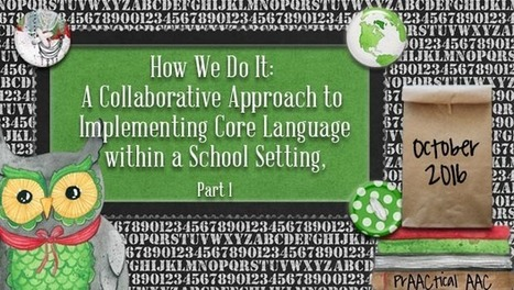 How We Do It: A Collaborative Approach to Implementing Core Language within a School-Based Setting, Part 1 | AAC: Augmentative and Alternative Communication | Scoop.it