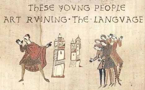 10 Things People Once Complained Would Ruin The English Language   Langues et cultures   Scoop.it