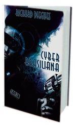 Cyber Brasiliana, de Richard Diegues - Resenha de livro   Ficção científica literária   Scoop.it