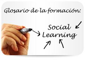 Glosario de la formación: Social Learning | Cuadernos de e-Learning | Educacion, ecologia y TIC | Digital proposals | Scoop.it