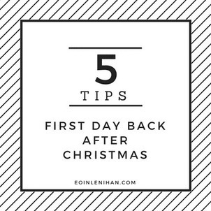 5 Tips for your First Day back after Christmas | Professional Learning for Busy Educators | Scoop.it
