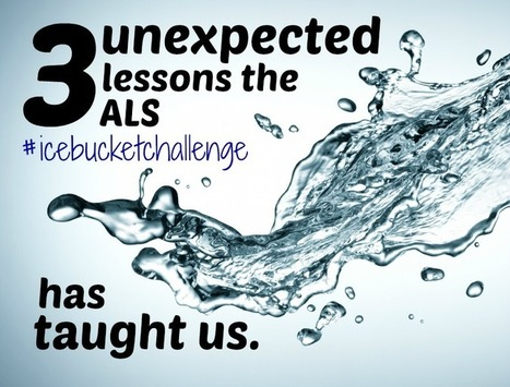 3 Unexpected Lessons the ALS Ice Bucket Challenge Has Taught Us | MarketingHits | Scoop.it