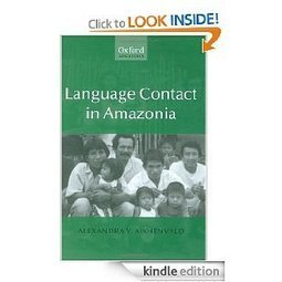 Amazon.com: Language Contact in Amazonia eBook: Alexandra Aikhenvald: Kindle Store | Lexicology | Scoop.it