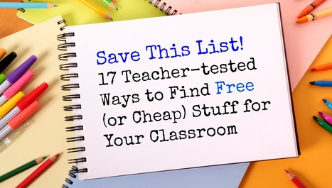 17 Teacher-tested Ways to Find Free or Cheap Stuff for Your Classroom | Blog Blasts | Scoop.it
