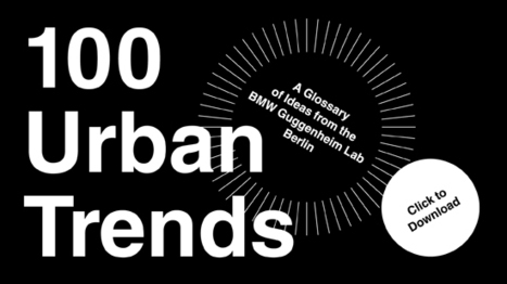 100 Urban Trends: A Glossary of Ideas from the BMW Guggenheim Lab Berlin | Urban planning and sustainable mobility | Scoop.it