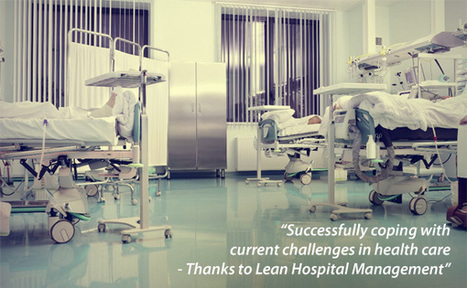 Hospitals are adopting lean management principles - Consultancy.uk | Lean Six Sigma Healthcare, Medical Device, and Pharma | Scoop.it