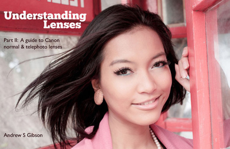 Getting to Know Your Lenses Even Better | DSLR video and Photography | Scoop.it
