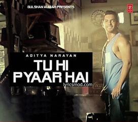 Tu Hi Pyaar Hai Lyrics - Aditya Narayan | Lates