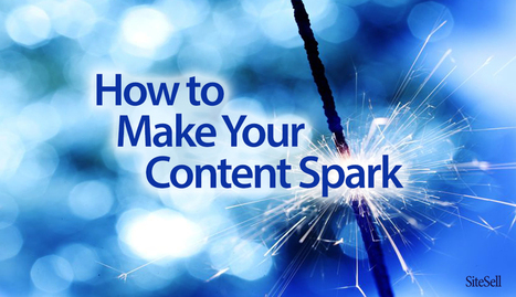 How to Make Your Content Spark ⚡ | The Content Marketing Hat | Scoop.it