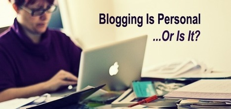 Blogging is personal..or is it?   APRENDIZAJE   Scoop.it