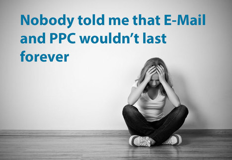 Illusion of PPC and E-Mail Success Impacts SMBs & Startups via @Curagami | Startup Revolution | Scoop.it