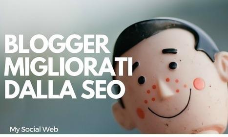 Blogger migliorati dalla SEO | Copywriter Freelance | Scoop.it