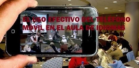 El uso efectivo del teléfono móvil en el aula de idiomas | Blog de CNIIE | Las TIC en el aula de ELE | Scoop.it