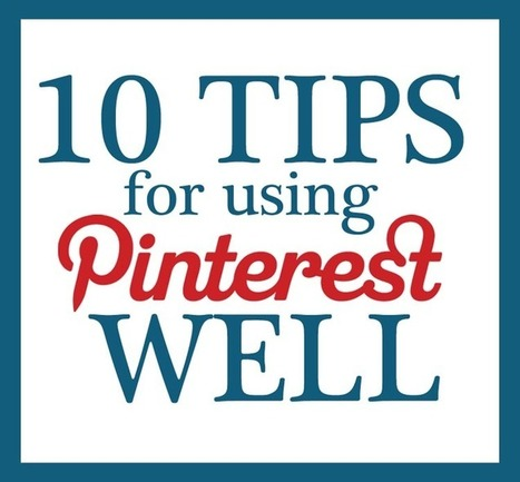 10 Tips for Using Pinterest Well | Understanding Social Media | Scoop.it