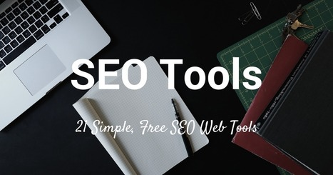 21 Simple and Free SEO Tools to Improve Your Marketing | soundsInteresting | Scoop.it