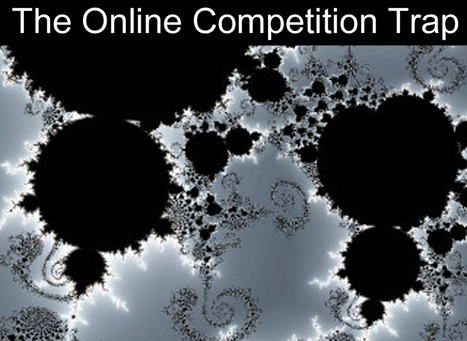 5 Ways To Avoid The Online Competition Trap w/ Great @MarkTraphagen Note | BI Revolution | Scoop.it