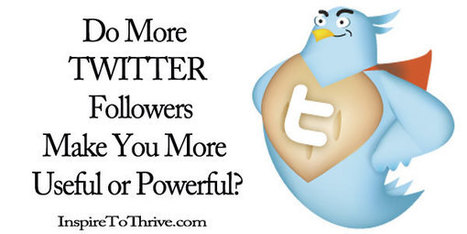 More Twitter Followers - Are More Followers Proven Useful? | Inspiring Social Media | Scoop.it