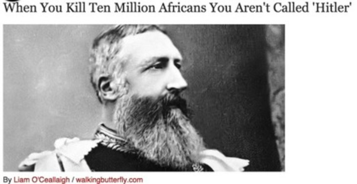 When You Kill Ten Million Africans You Aren't Called 'Hitler' | Cultural History | Scoop.it