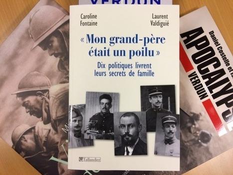 """Les livres de la Spéciale Apocalypse-Verdun (2) : """"Mon grand père était un poilu""""   Nos Racines   Scoop.it"""