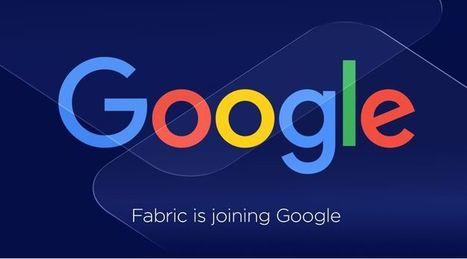 Google rachète la plateforme Fabric de Twitter et bien d'autres outils | Référencement internet | Scoop.it