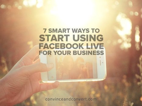 7 Smart Ways to Start Using Facebook Live for Your Business | The Perfect Storm Team Mobile | Scoop.it