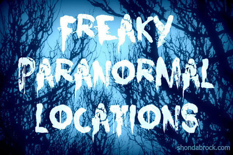 5 Freaky Paranormal Travel Destinations | For Lovers of Paranormal Romance | Scoop.it