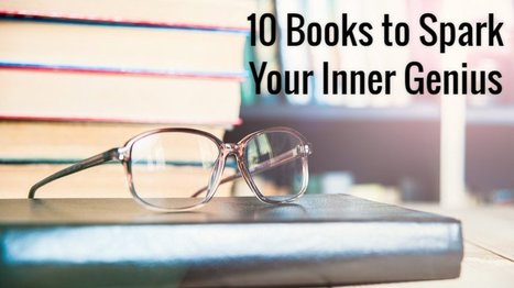 10 Great Books Guaranteed to Spark Your Inner Genius in 2017 | Competitive Edge | Scoop.it