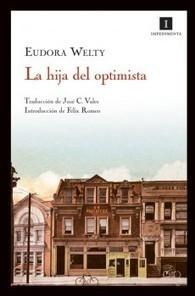 La hija del optimista de Eudora Welty | El Club de los Domingos | Scoop.it