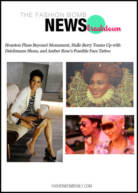 The Fashion Bomb News Breakdown: Houston Plans Beyoncé Monument, Halle Berry Teams Up with Deichmann Shoes, and Amber Rose's Possible Face Tattoo | AfroSeek News | Scoop.it