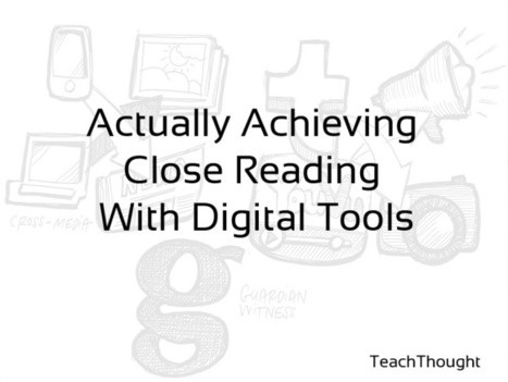 Actually Achieving Close Reading With Digital Tools | Great Books | Scoop.it