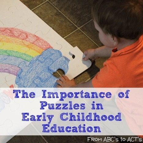 The Importance of Puzzles in Early Childhood Education | From ABC's to ACT's | Learning and Teaching Literacy | Scoop.it