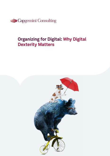Capgemini Consulting: Organizing for Digital: Why #Digital Dexterity Matters  | Designing  service | Scoop.it