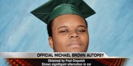 BREAKING: New Autopsy Report Changes Everything About the Michael Brown Shooting | News Not Covered by the MSM | Scoop.it