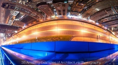35 Amazing Examples of Architecture Photography | Workspaces | Scoop.it