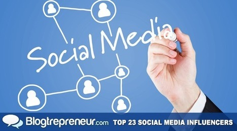 :: Top 23 Social Media Power Influencers :: | Information Economy | Scoop.it