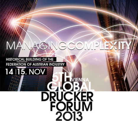The TED of all Leadership Management Conferences - A Review of the Drucker Forum 2013 | From Complexity to Wisdom | Scoop.it