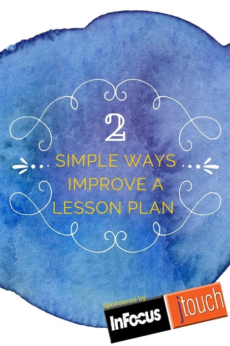 2 Simple Ways Improve a Lesson Plan | BHS - Articles of Interest | Scoop.it