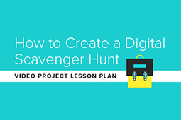 Video Project Lesson Plan: How to Create a Digital Scavenger Hunt | Coaching Central | Scoop.it