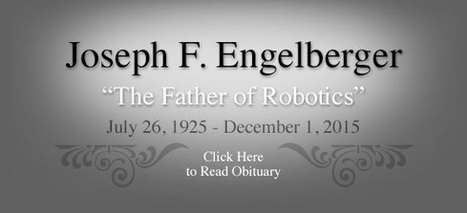 A Tribute to Joseph Engelberger - Father of Robotics | Estudios de futuro | Scoop.it