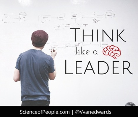 9 Ways to Think Like a Leader | Science of People | New Leadership | Scoop.it