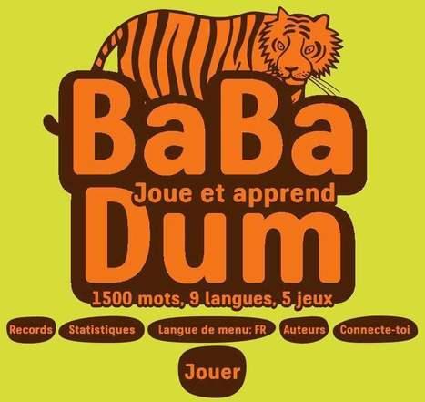 Apprendre les langues en s'amusant, Babadum | Les Infos de Ballajack | Ce qui m'intéresse | Scoop.it