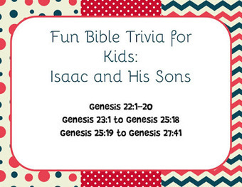 Bible Lessons for Kids: Free Printable Bible Trivia: Isaac and His Sons | Children's Ministry Ideas | Scoop.it